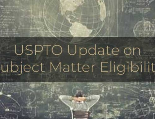 USPTO Update on Subject Matter Eligibility